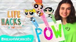 Pow! Pow! Powerful Powerpuff Hacks! | Powerpuff Girls present LIFE HACKS FOR KIDS