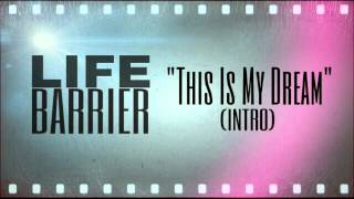 Life Barrier- This Is My Dream (Intro) Thumbnail