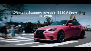 Diamond Summer | Alyssa's IS350 F Sport | HALCYON