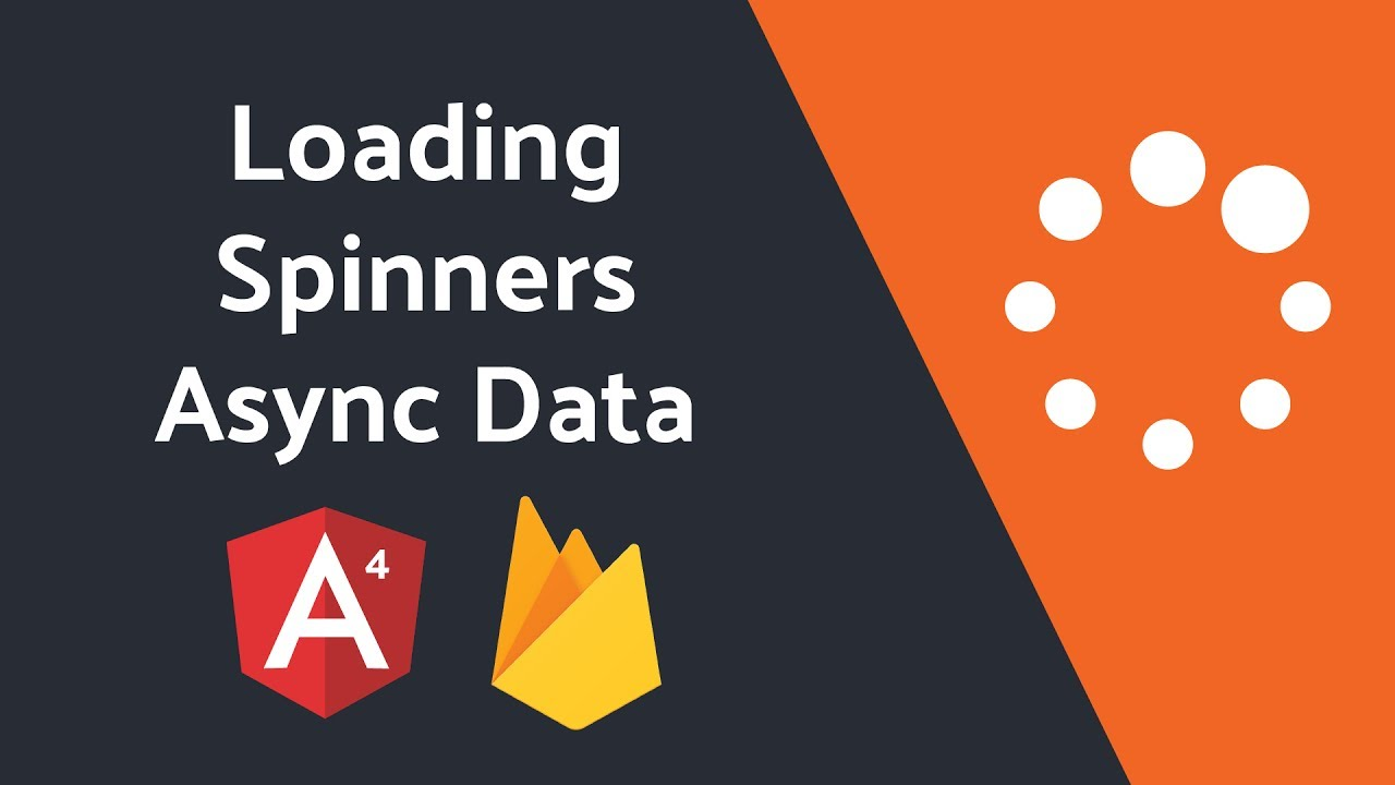Loading Spinners for Asynchronous Firebase Data