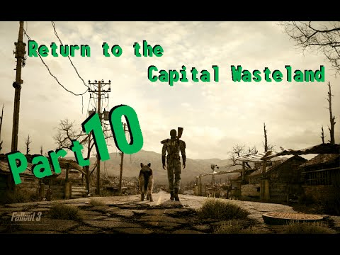 Fallout 3: Return to the Capital Wasteland - Part 10