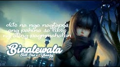Binalewala - Still One Ft  Yhanzy (SAD RAP VERSION) (C) Michael Libranda