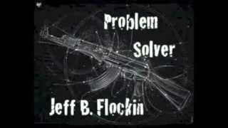 Problem Solver by Jeff B. Flockin