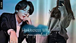 ❤BTS❤Jungkook FF~His Useless Wife~Episode 10 [Read Description]
