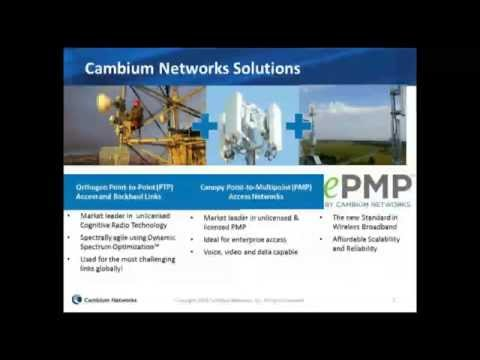Webinar: Cambium Networks ePMP Wireless Networking Products - Connecting the Unconnected