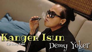 KANGEN ISUN - Demy Yoker [OFFICIAL]