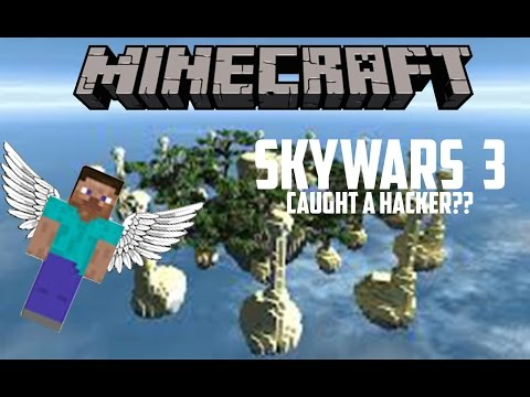 Minecraft|Skywars|Eps.3|Caught a Hacker