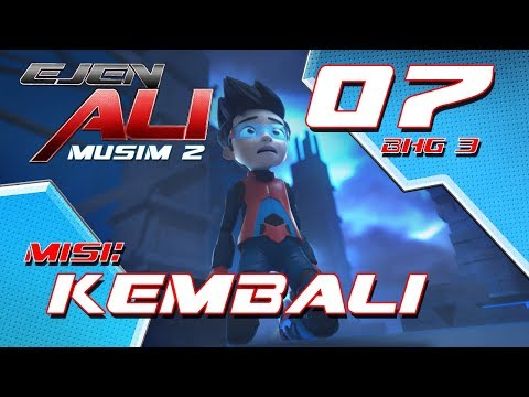 Ejen Ali - Musim 2 (EP07) Misi : Kembali [Bahagian 3]