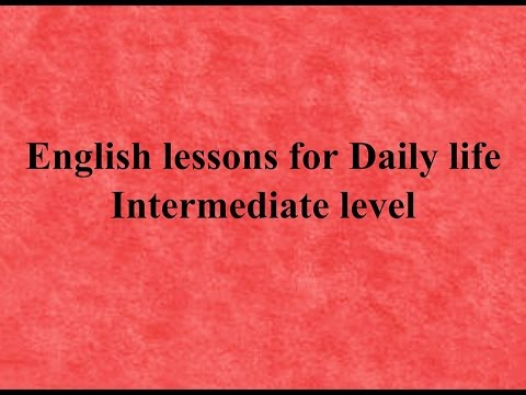 English lessons for Daily life - Dialogues and Conversations - Intermediate  Level