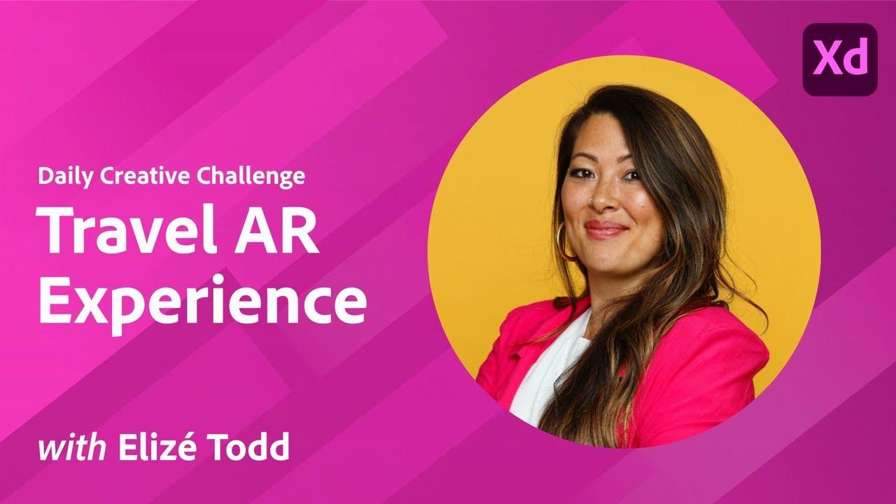Creative Encore: Xd Daily Creative Challenge - Travel AR Experience