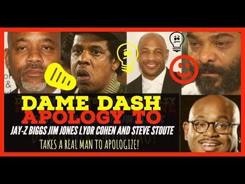 Dame DAsh APOLOGIZES to Jay Z Biggz Jim Jones Lyor Cohen and Steve Stoute MOVING FORWARD