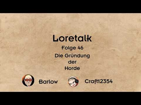 Loretalk #46 | Die Gründung der Horde
