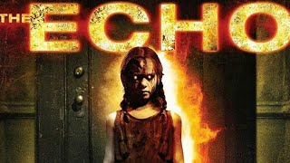 The Echo - Tagalog Dubbed - Full Horror Movie