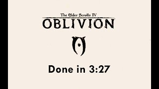 TES IV: Oblivion Speedrun in 3:27 (4:37 with loads)