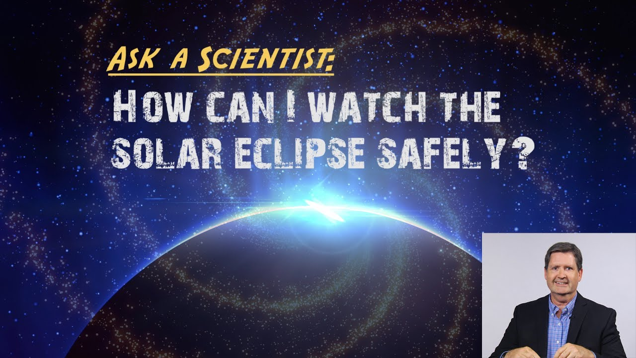hight resolution of Ask a Scientist: David Boboltz - What are ways in which people can view the solar  eclipse safely?   Share My Lesson