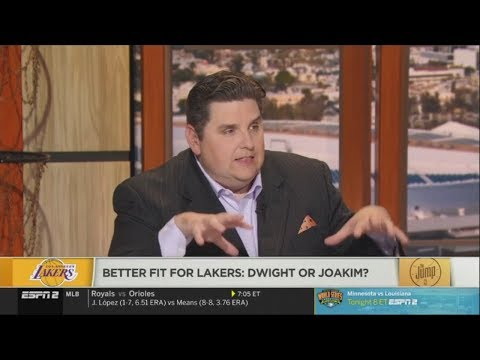 """Brian Windhorst on """"Better fit for Lakers: Dwight Howard or Joakim Noah?"""""""
