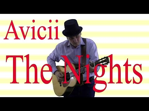 Avicii - The Nights -Fingerstyle guitar cover by Enyedi Sándor Hybrid Picking