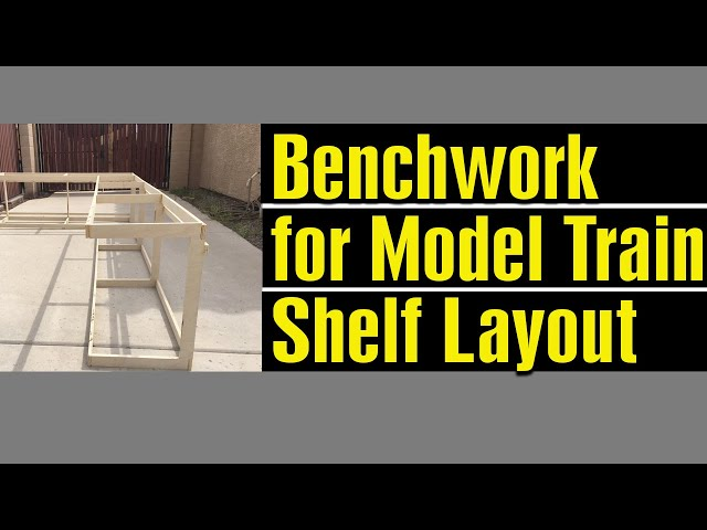 BENCHWORK FOR MODEL RAILROAD SHELF LAYOUT