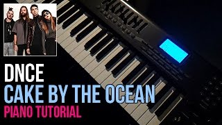 How To Play: DNCE - Cake By The Ocean (Piano Tutorial)