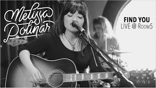 Melissa Polinar: FIND YOU - Live @ Room 5