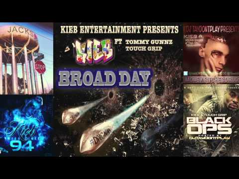 kieb broad day  ft tommy gunnz and touch grip