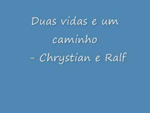 Duas vidas e um caminho - Chrystian & Ralf