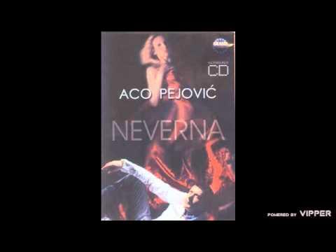 Aco Pejovic - Naj, naj, naj - (Audio 2006)