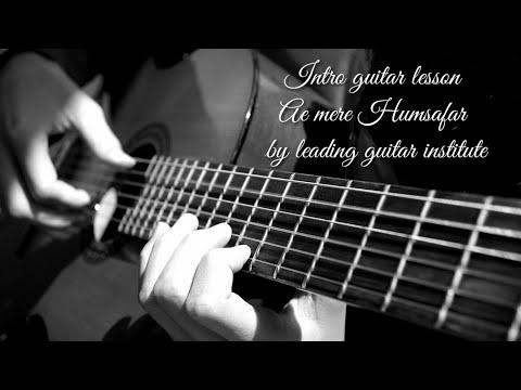 Intro guitar lesson Ae mere Humsafar for bigners