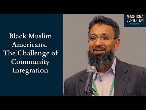 Black Muslim Americans and the Challenge of Community Integration | Altaf Husain #MASCON2017