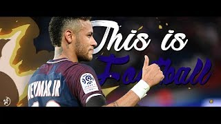 This is Football 2017/2018 - The Beautiful Game • HD