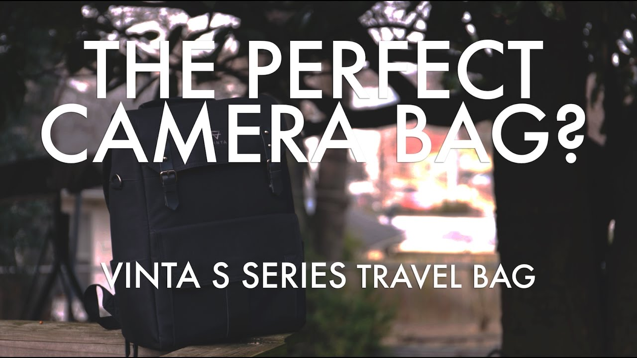 The Perfect Camera Bag Vinta S Series Travel Full Review