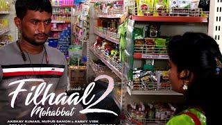 Filhaal2 Mohabbat | Akshay Kumar Ft Nupur Sanon | Ammy Virk | BPraak | Jaani | Arvindr Khairll