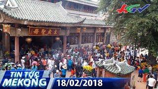 Du khách nườm nượp đến Miếu Bà cầu may mắn | TIN TỨC MEKONG - 18/02/2018