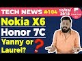 Nokia X6, Honor 7C, BSNL 99 PLan, WhatsApp Update, Laurel or Yanny,-TTN#104