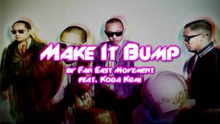 Watch Far East Movement Make It Bump video