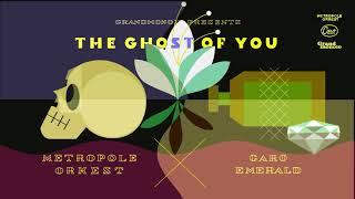 Caro Emerald & Metropole Orkest - The Ghost Of You