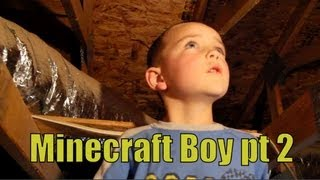 Minecraft Boy Part 2