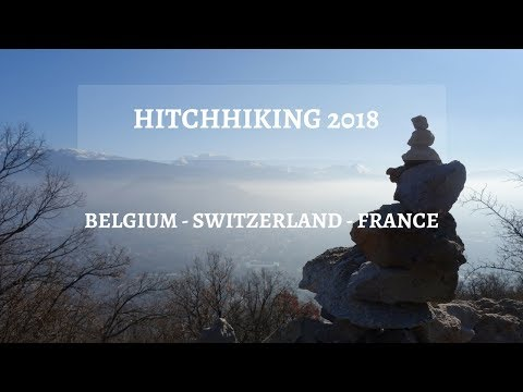 hitchhiking and Couchsurfing trip 2018 - Switzerland - France