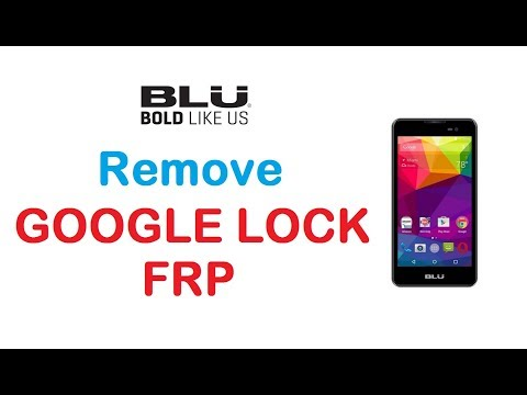 BLU - Remove Google Account Protection / FRP - Security patch 2015-12-01
