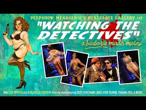 Peepshow Menagerie Gallery 17 Watching The Detectives Youtube