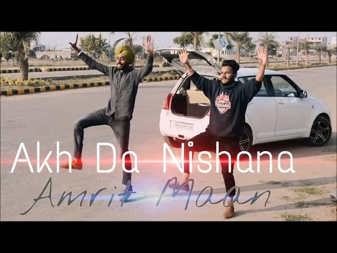 Akh Da Nishana | Amrit Maan | Bhangra By Honey Bal & Raman Athwal