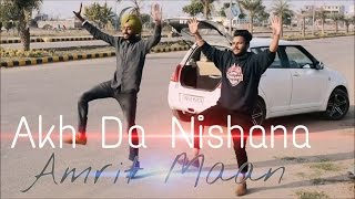 Akh Da Nishana  Amrit Maan  Bhangra By Honey Bal & Raman Athwal