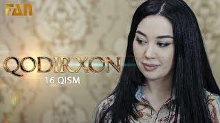 Qodirxon (milliy serial 16-qism)   Кодирхон (миллий сериал 16-кисм)