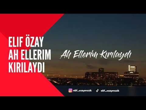 Elif Özay – Feat Tuğçe Kandemir Ah Ellerim Kırılaydı Yeni 2021
