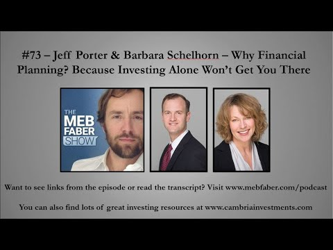 #73 - Jeff Porter & Barbara Schelhorn - Why Financial Planning? Because Investing Alone Won't Get Yo
