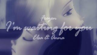 anna&elsa | ❝i'm waiting for you❞