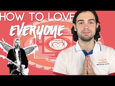 How To Love Everyone Unconditionally