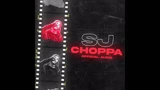 SJ - Choppa [Official Audio]