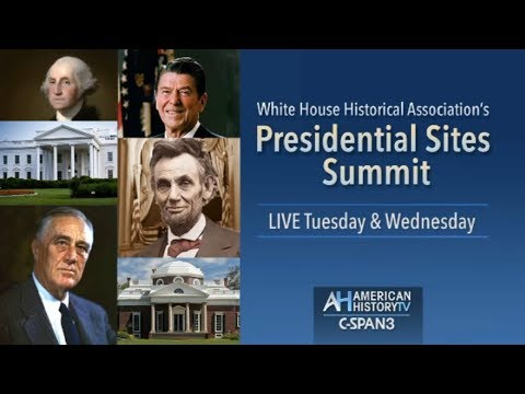 """White House Historical Association's """"Presidential Sites Summit"""""""