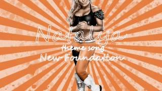 "Natalya Theme song ""New Foundation"""